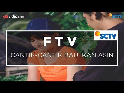 FTV SCTV - Cantik-cantik Bau Ikan Asin