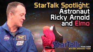 StarTalk Spotlight: Astronaut Ricky Arnold and Elmo