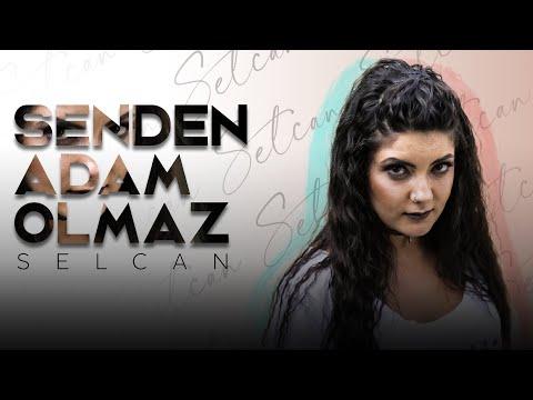 Selcan || Senden Adam Olmaz || Official Audio