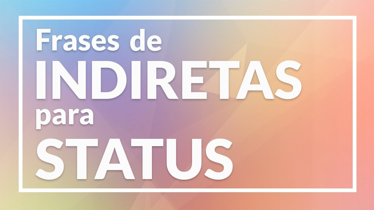 Frases De Indiretas Para Status E Legendas Youtube