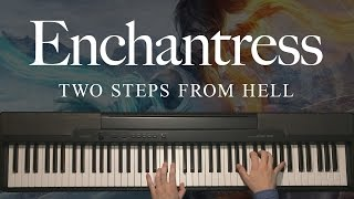 Enchantress by Two Steps From Hell (Piano)