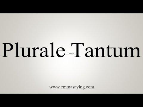 How To Pronounce Plurale-Tantum