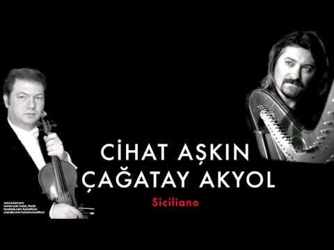 Cihat Aşkın & Çağatay Akyol -  Siciliano [ 2009 © Kalan Müzik ]