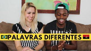 Palavras diferentes Brasil vs Angola