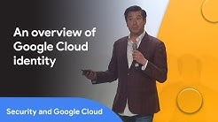 Identity and authorization on Google Cloud — Next '19