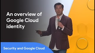 Best Practices for Identity and Authorization With GCP (Cloud Next '19)
