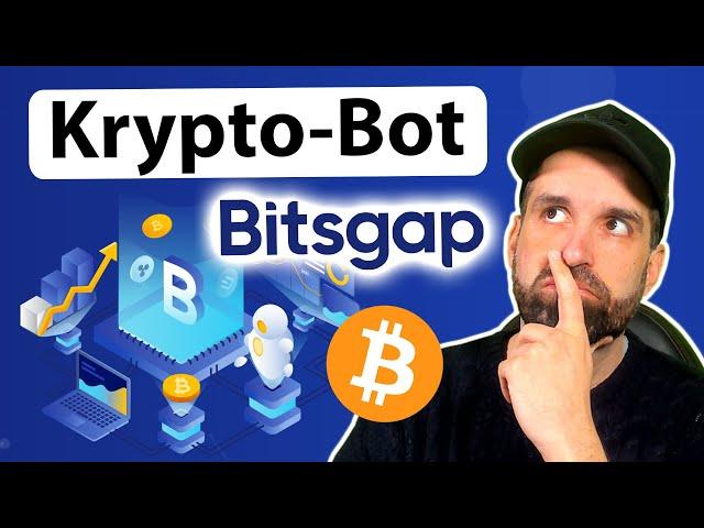 Bitsgap Tradingbot für Kryptowährungen - Tutorial / deutsch