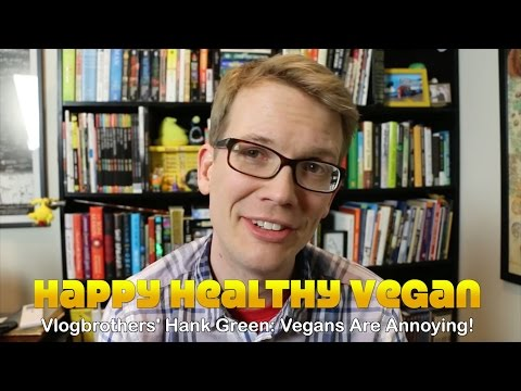 Hank Green of Vlogbrothers & EcoGeek: Vegans Are Annoying