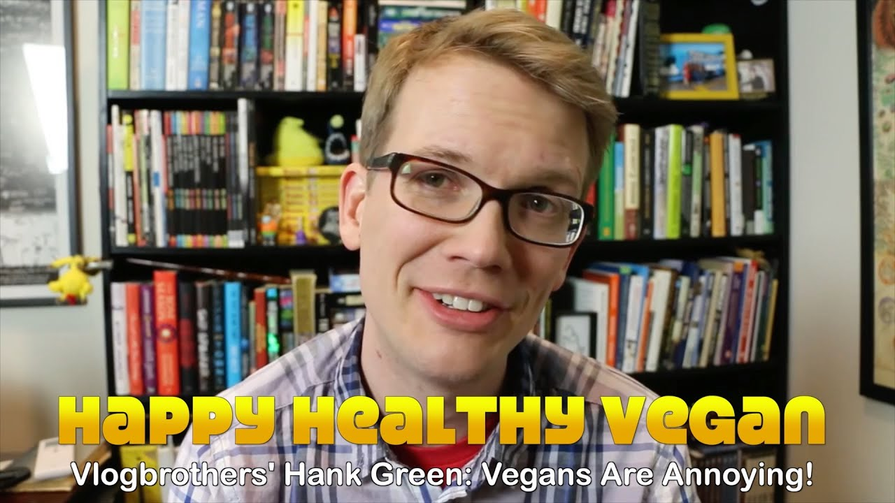 Hank Green of Vlogbrothers & EcoGeek: Vegans Are Annoying