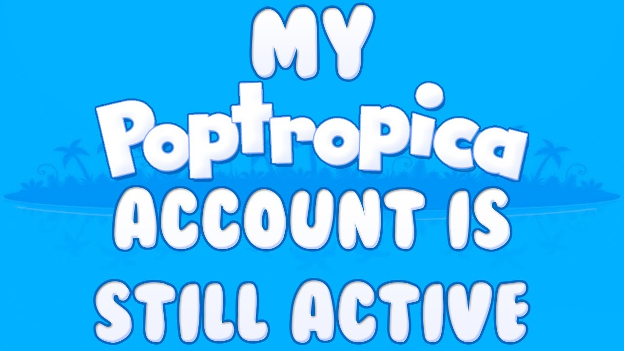 Poptropica: My Account Is Still Here (After Being Inactive For 4 Years)