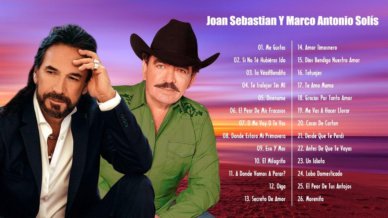 Joan Sebastian Y Marco Antonio Solís éxitos Mix Para Enamorarse Mas 30 Grandes Exitos Youtube