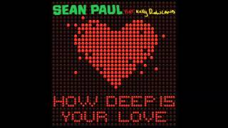 Sean Paul feat. Kelly Rowland - How Deep Is Your Love (Riddler Radio) (Audio) (HQ)
