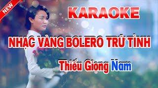 Karaoke Nhạc Vàng Bolero Trữ Tình - Thiếu Giọng Nam - Liên khúc Nhạc Sống - LK Tôi Vẫn Nhớ