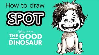 How to draw ✎ Spot ✎ The Good Dinosaur (2015) : สอนวาดการ์ตูนสปอต