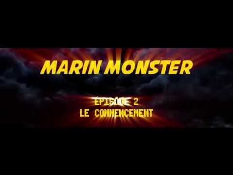 MARIN MONSTER - EPISODE 2 - LE COMMENCEMENT