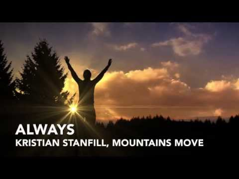 ALWAYS BY KRISTIAN STANFILL - LYRIC VIDEO