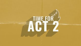 Time For Act 2