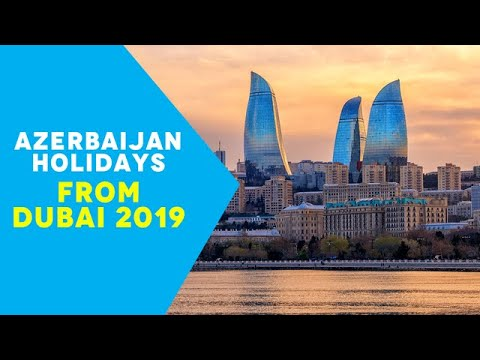 Azerbaijan Holidays from Dubai