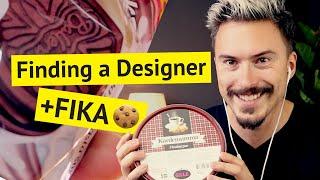 Finding a Designer + 🍪 FIKA