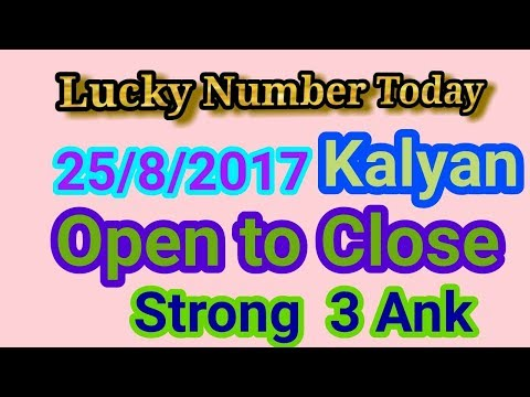 25/8/2017 kalyan strong open to close 3 ank lucky number