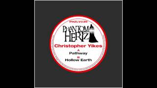 Christopher Yikes- Hollow Earth (PHZ039)