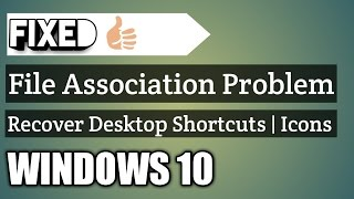 How to Recover Desktop Shortcuts and Fix Default File Associations in Windows 10, 8, 8.1, 7