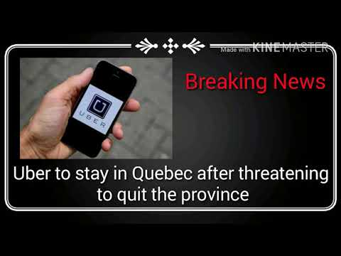 Uber to stay in Quebec after threatening to quit the province | today breaking news