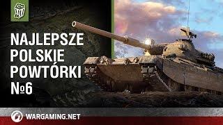 Najlepsze polskie powtórki №6 [World of Tanks Polska]