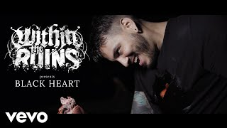 Смотреть клип Within The Ruins - Black Heart