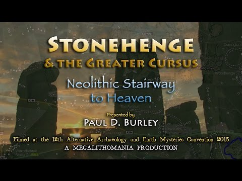 Stonehenge & the Greater Cursus: Neolithic Stairway to Heaven - Paul D. Burley FULL LECTURE