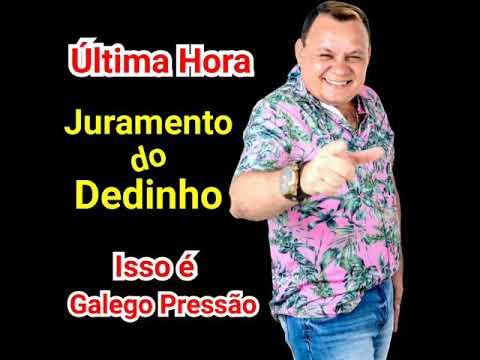Juramento Do Dedinho Última Hora No Forró.Isso é Galego Pressão.