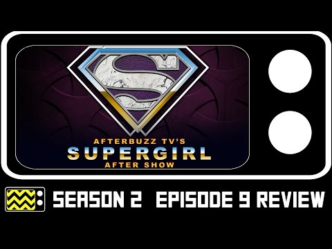 Supergirl Season 2 Episode 9 Review & After Show   AfterBuzz TV