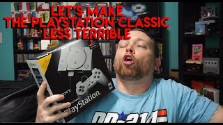 Let's Make the Playstation Classic Less Terrible