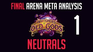 Hearthstone Arena Meta Analysis - Pt. 1 - Neutrals - Whispers of the Old Gods - Final Review