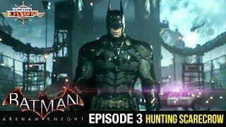 Batman Arkham Knight | Episode #3 | Best Batman Gameplay Videos | Hunting Scarecrow | Captain UVRP