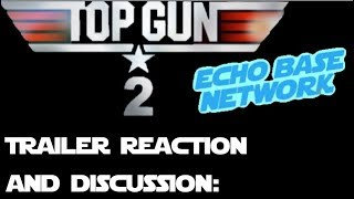 TOP GUN 2: MAVERICK TRAILER REACTION AND DISCUSSION