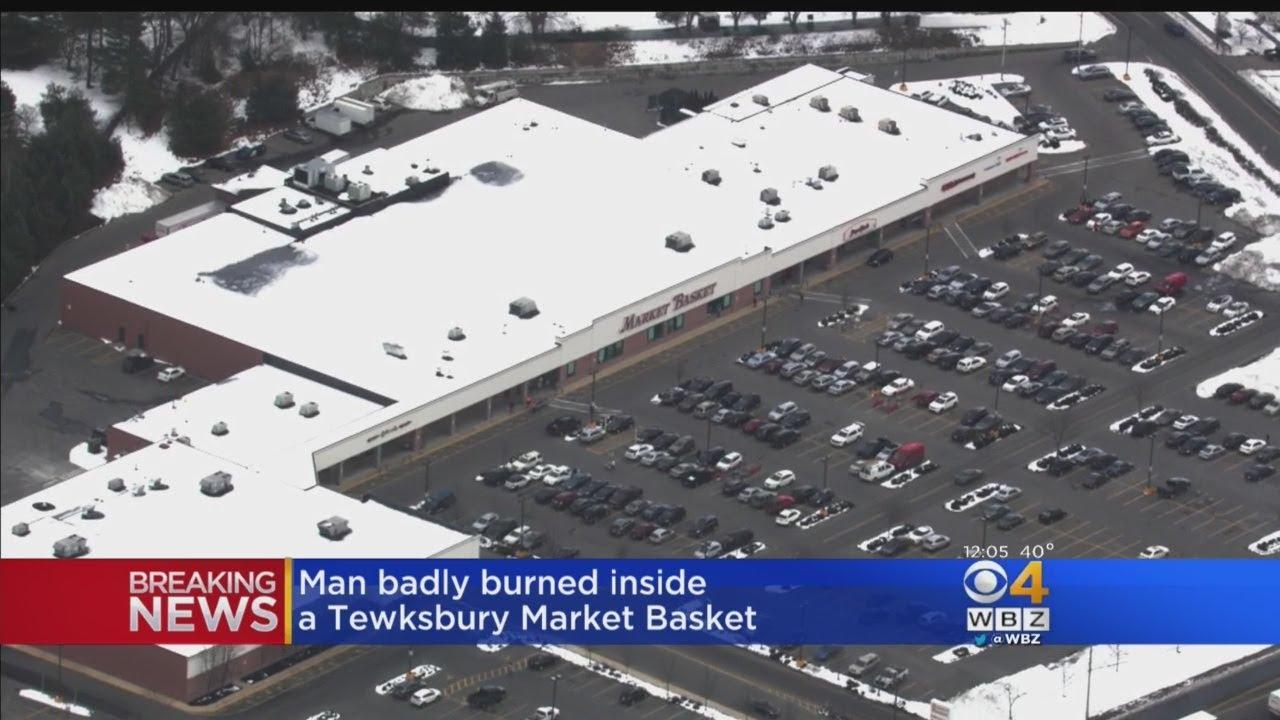 Man Badly Burned Inside Tewksbury Market Basket