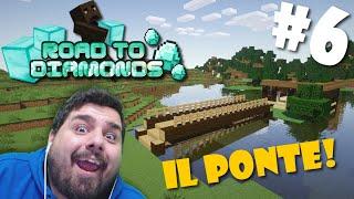 Road To Diamonds - Ep. #6 - Il ponte!