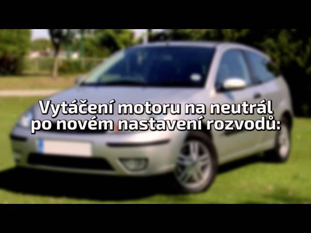 Ford Focus 2002 1.6 16V Zetec SE cukání, kolísání otáček - symptomy a řešení