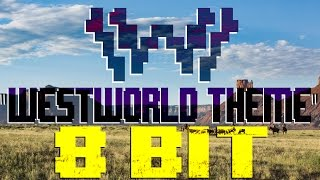 Westworld Theme [8 Bit Cover Tribute to HBO