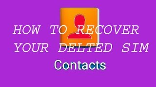 how to recover deleted sim contacts