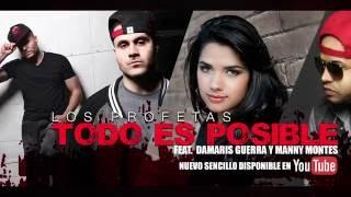 Los Profetas - TODO ES POSIBLE ft. Manny Montes y Damaris Guerra  &25 hf4hs