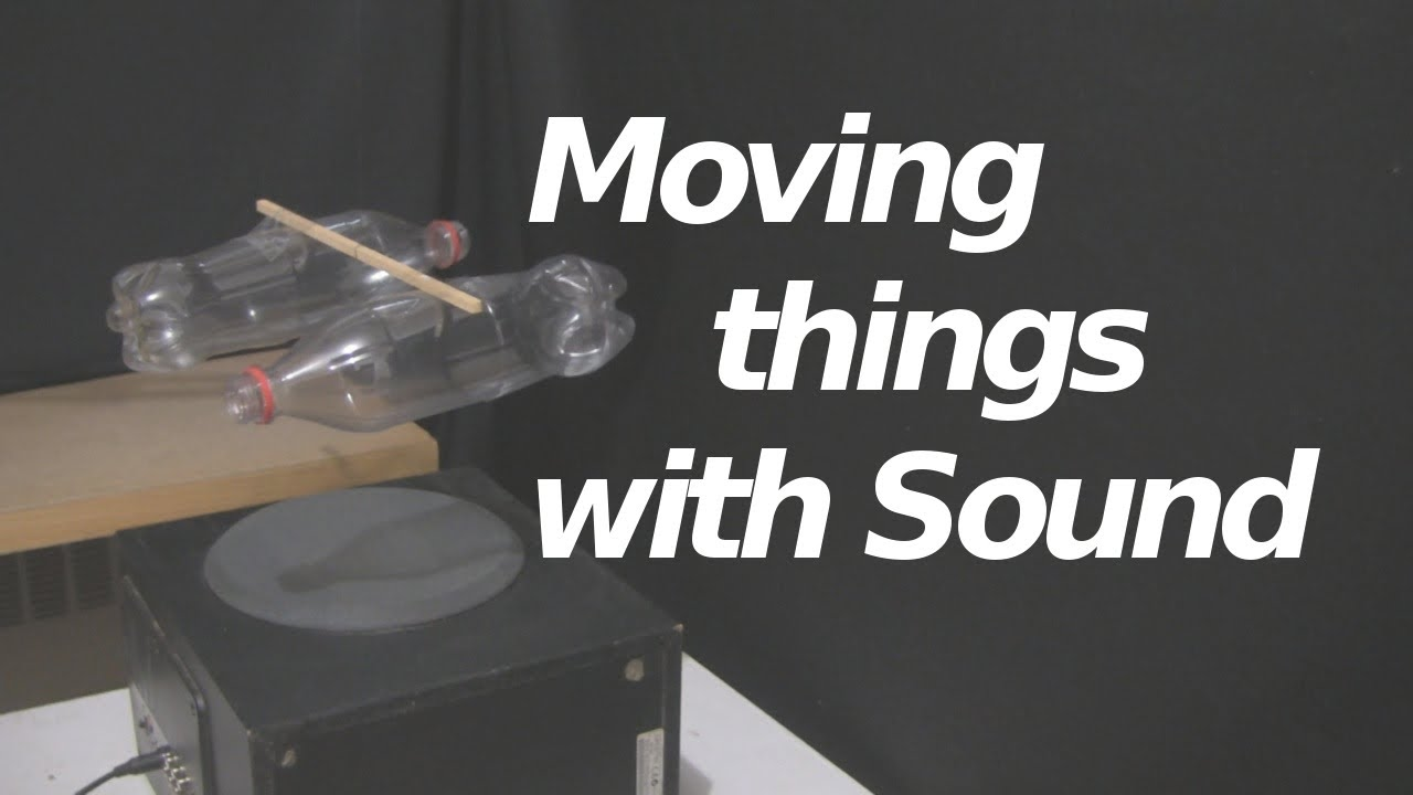 How to move things with sound acoustic propulsion youtube for Places to move to