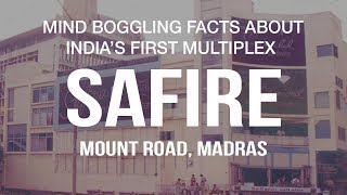 Mind Boggling Facts About India's First Multiplex - Safire Theatre, Mount Road, Chennai