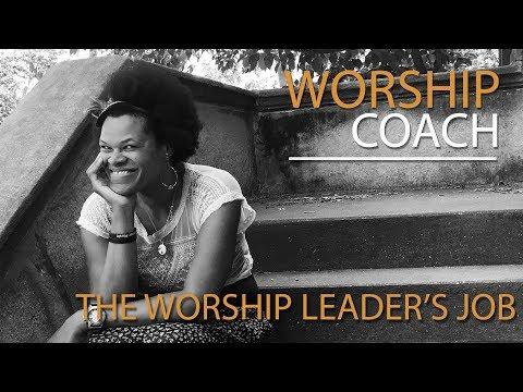 Worship Coach - The Worship Leader's Job