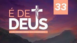 Devocional É de Deus - Nº 33