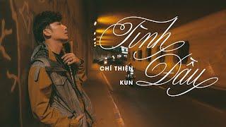 MV Tình Đầu - Chí Thiện Ft Kun
