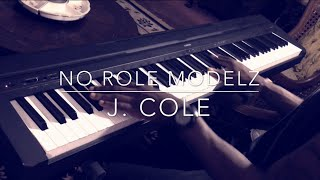 no role modelz   j cole piano cover