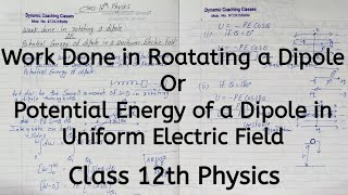 Potential Energy of a Dipole in Uniform Electric Field, Unit1- Electrostatics, Class 12th Physics