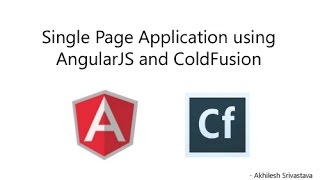 End to end single page application using AngularJS, Bootstrap and Coldfusion